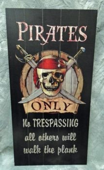 Wooden Pirates Only Sign