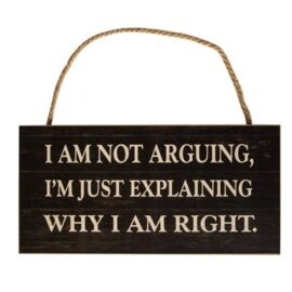 W-8886_Not-Arguing-Sign1561