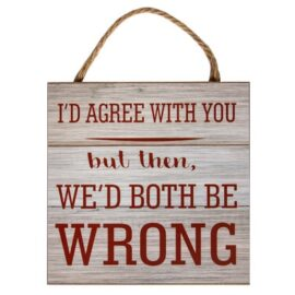 W-8889_Both-Be-Wrong-Sign1581