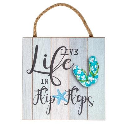 Live Life in FLIP FLOPS Sign