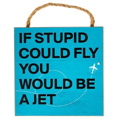 W-9421-Stupid-Sign-4-20-3700-18814